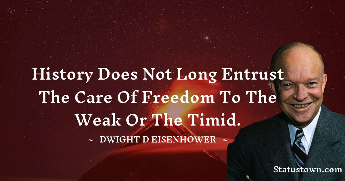 Dwight D. Eisenhower Positive Quotes
