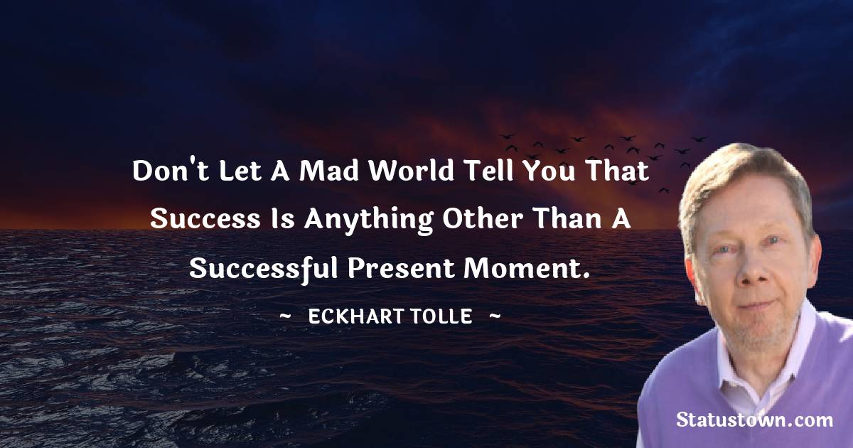Eckhart Tolle Inspirational Quotes