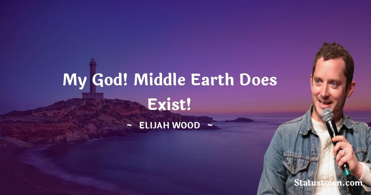Elijah Wood Unique Quotes