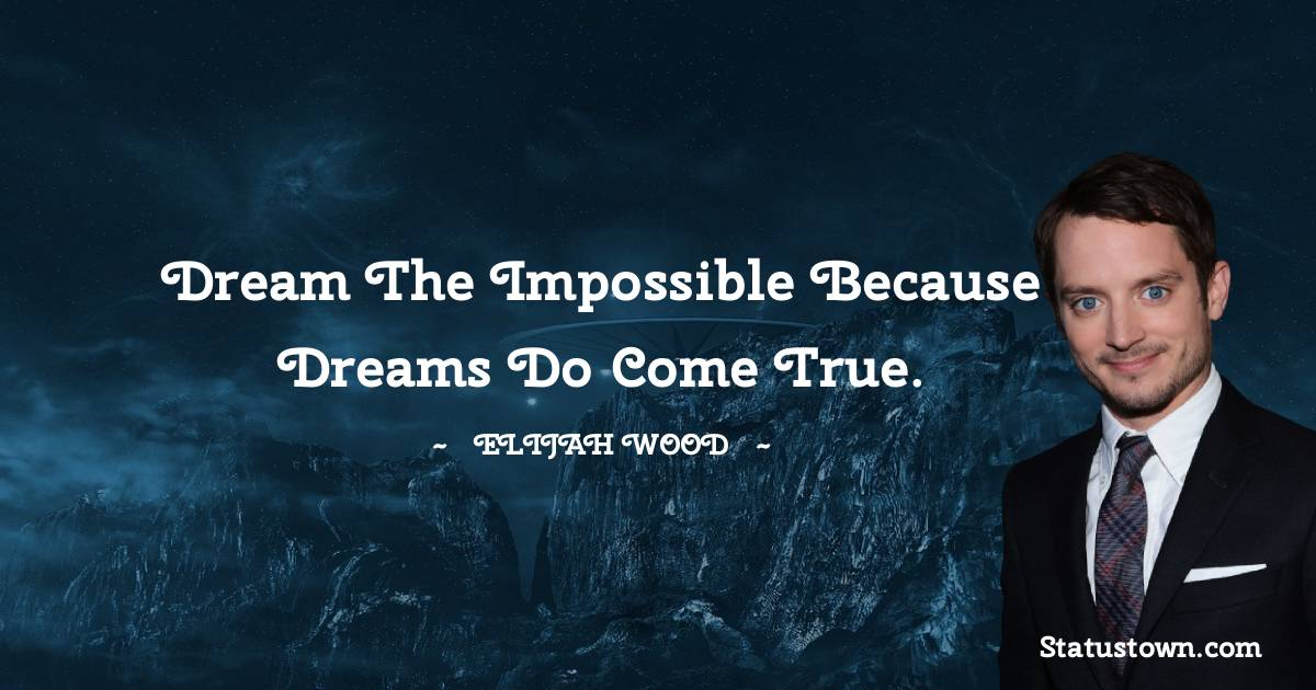 Elijah Wood Quotes