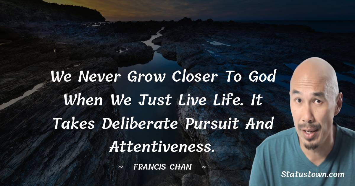 Francis Chan Quotes images