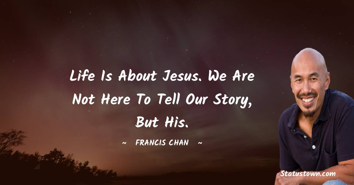 Francis Chan Positive Thoughts