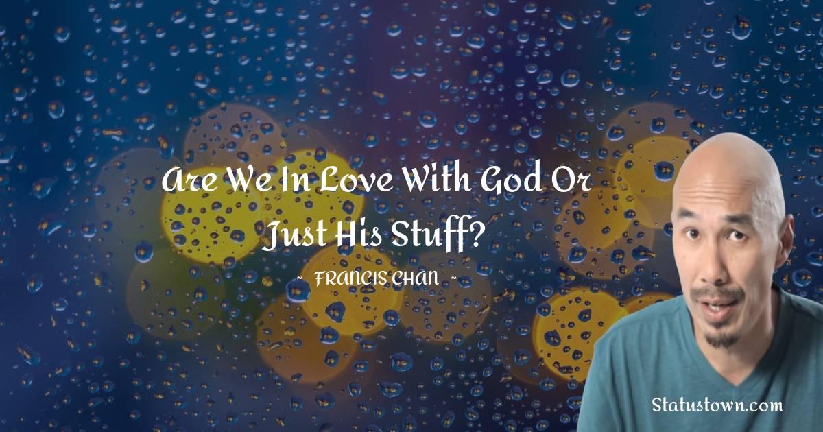 Francis Chan Short Quotes