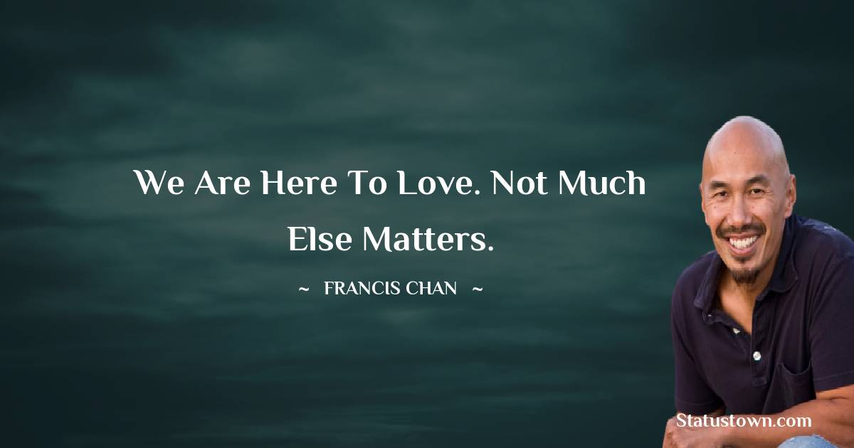 Francis Chan Inspirational Quotes