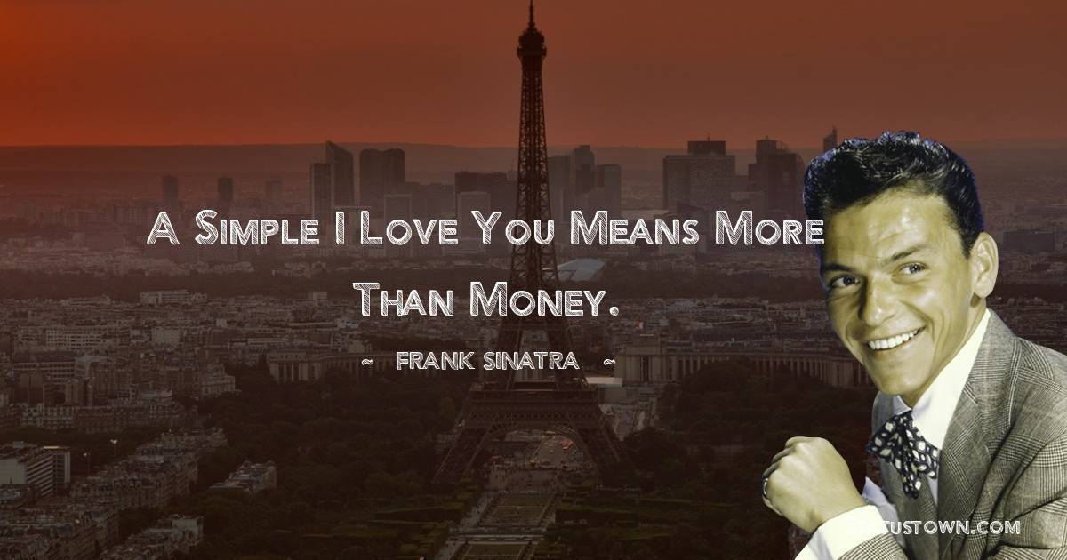Frank Sinatra Short Quotes