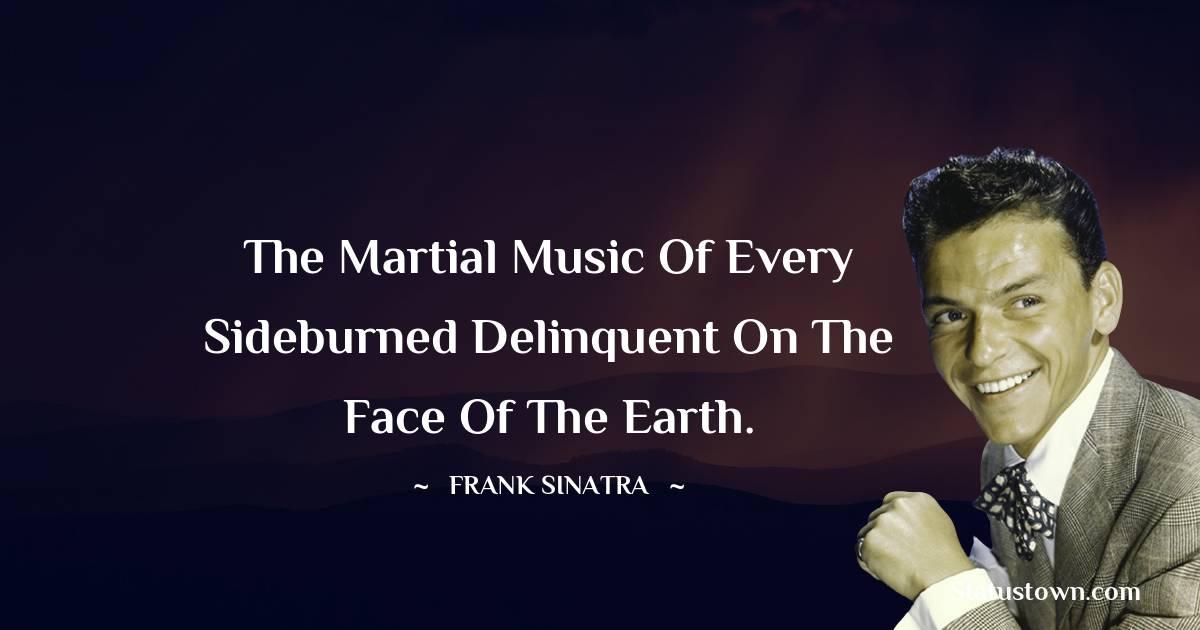 Frank Sinatra Inspirational Quotes