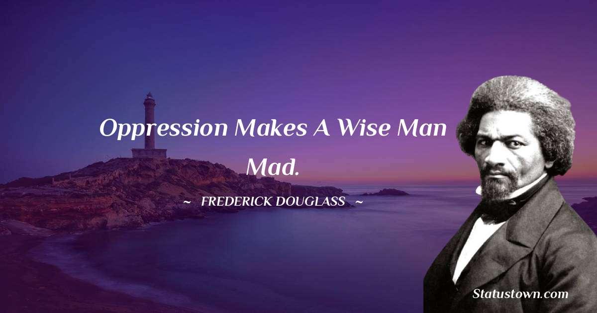 Frederick Douglass Motivational Quotes