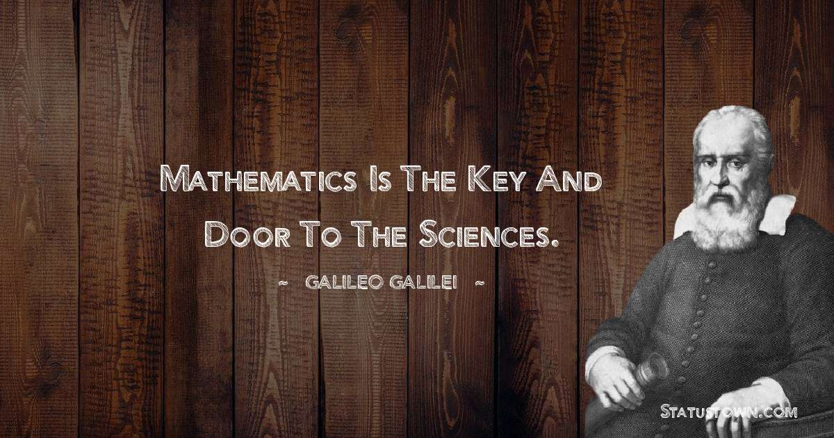 Mathematics is the key and door to the sciences.