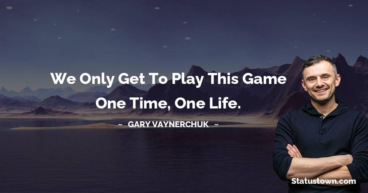 Gary Vaynerchuk Inspirational Quotes