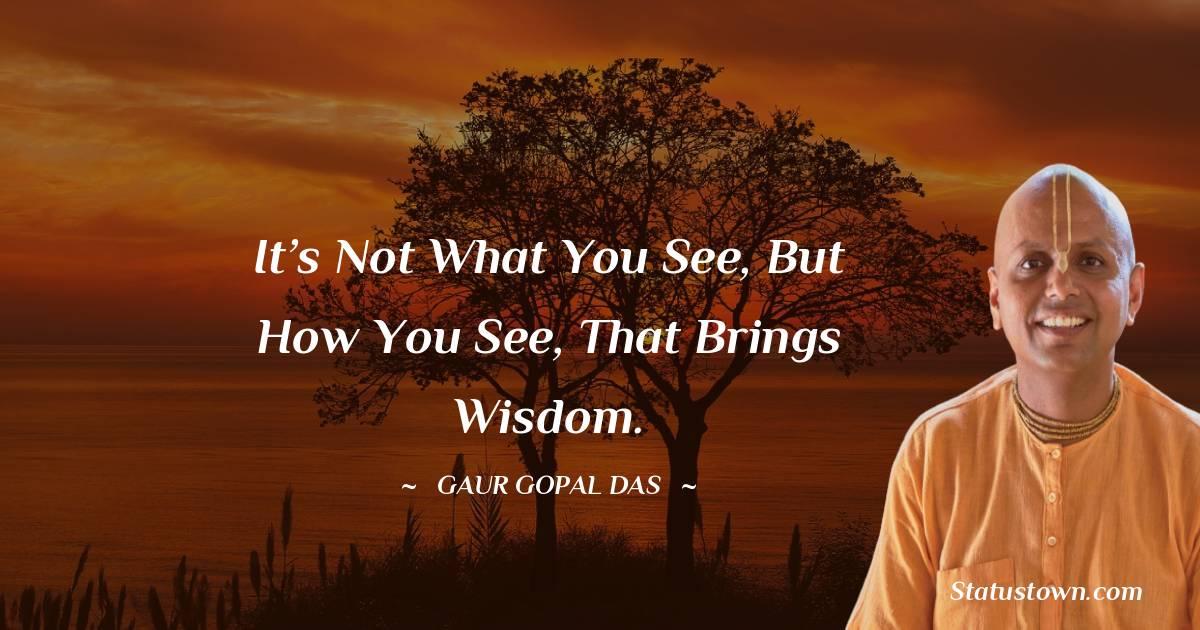 Gaur Gopal Das Positive Quotes
