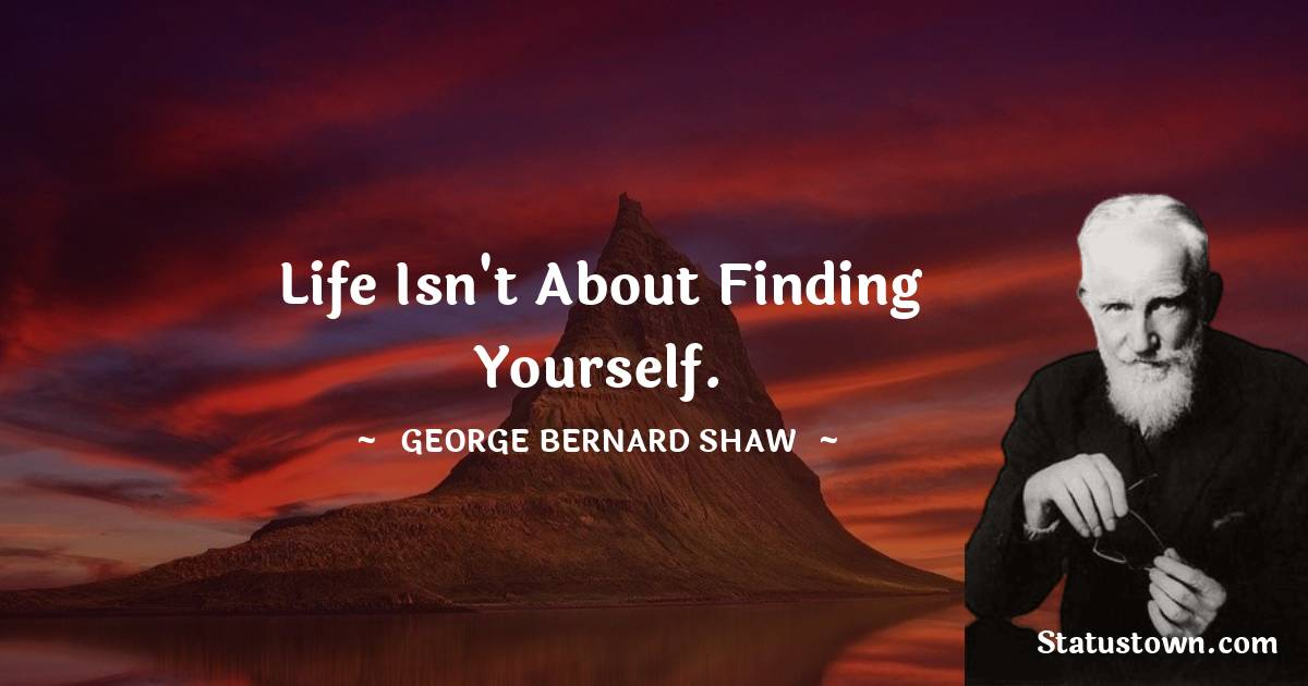 George Bernard Shaw Positive Quotes
