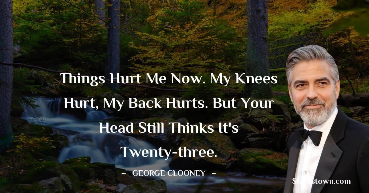 George Clooney Short Quotes