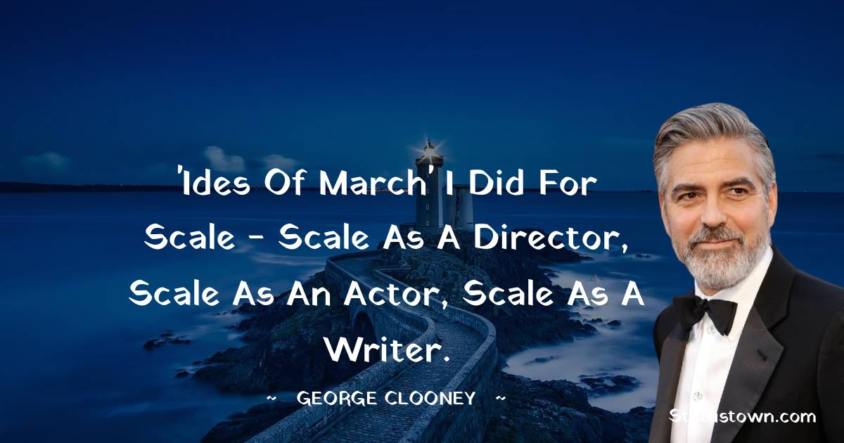 George Clooney Motivational Quotes