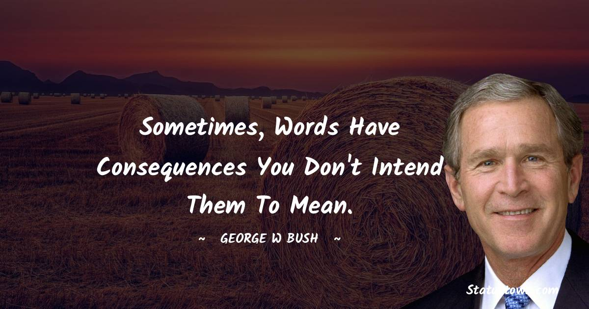 George W. Bush Short Quotes
