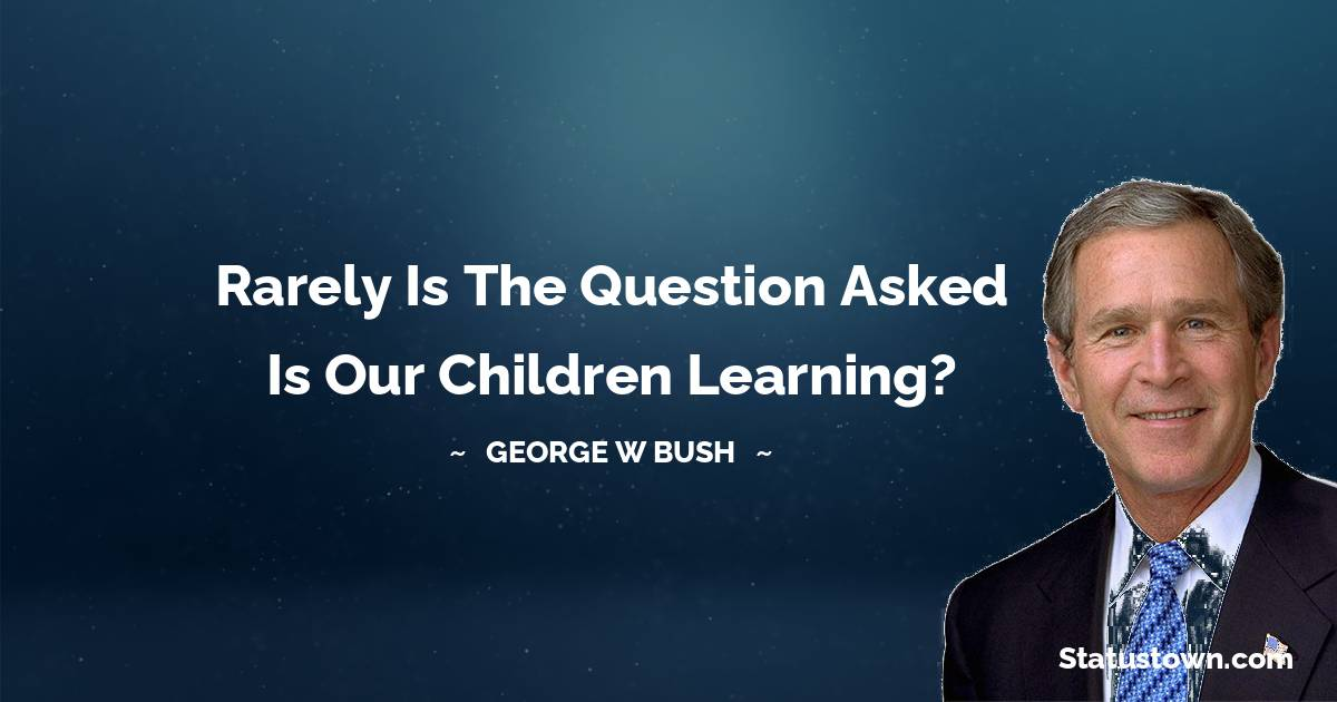 George W. Bush Inspirational Quotes