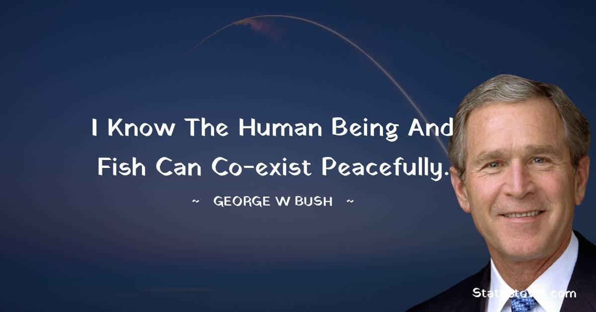 George W. Bush Positive Quotes