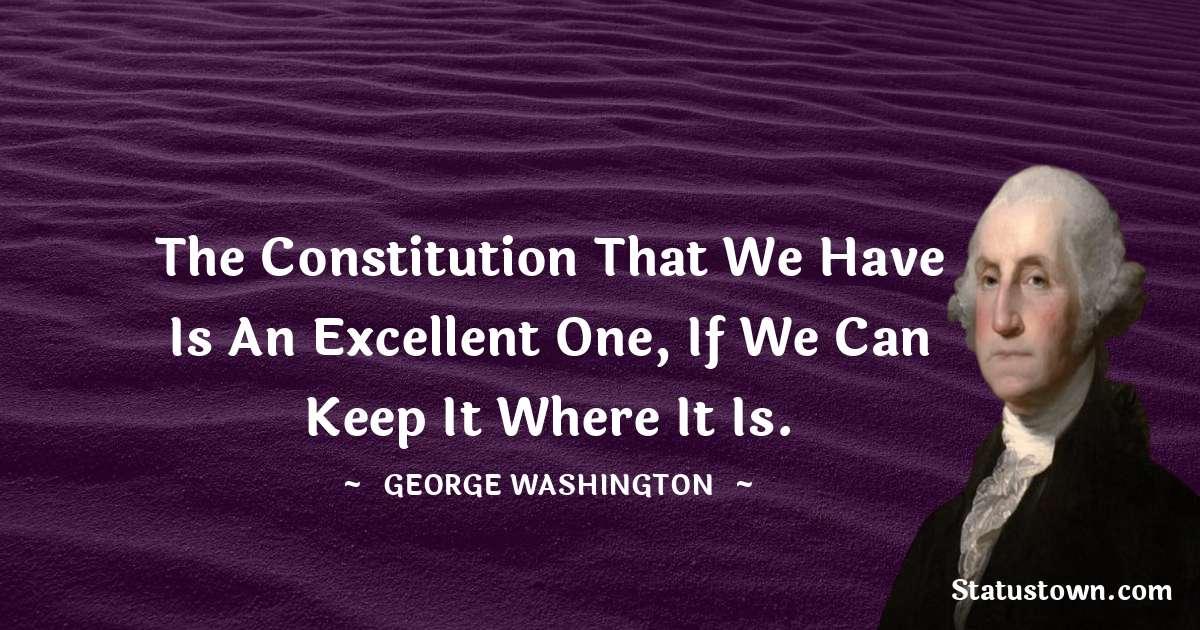 George Washington Positive Quotes