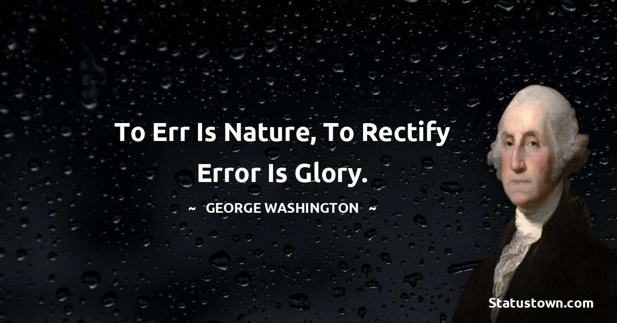 George Washington Unique Quotes
