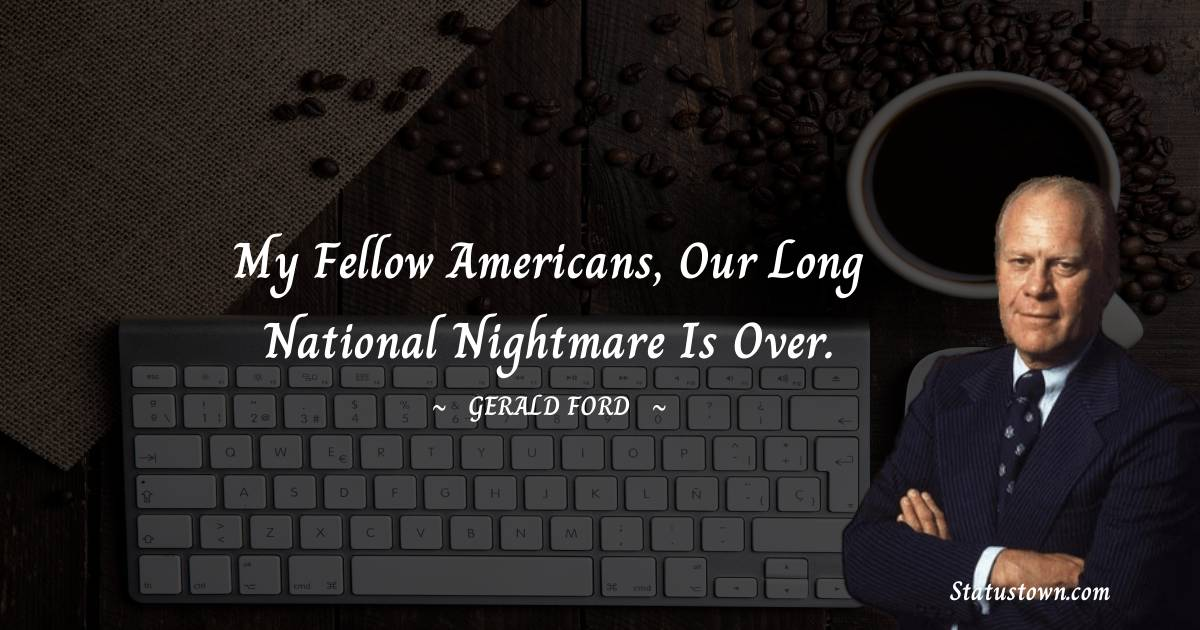 Gerald Ford Short Quotes