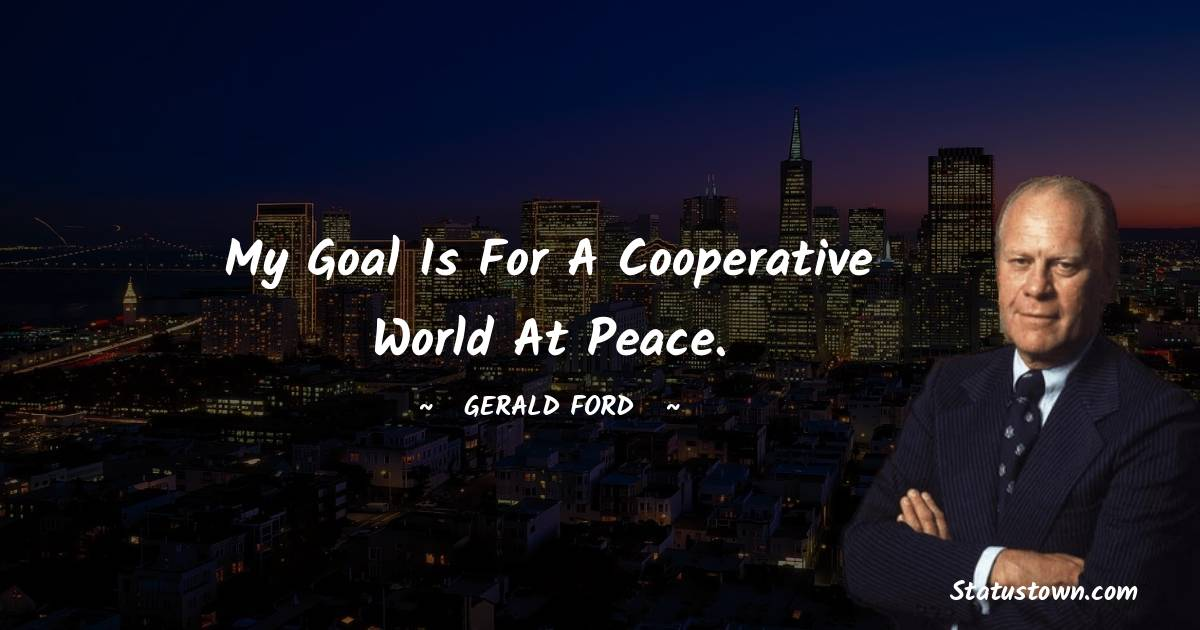 Gerald Ford Inspirational Quotes