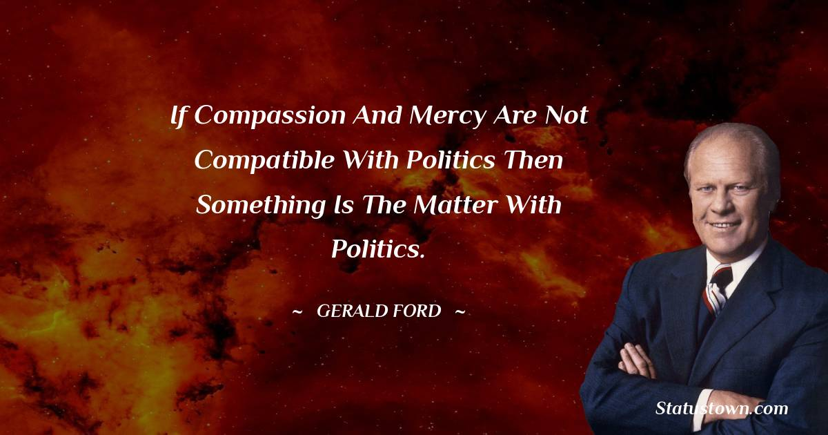 Gerald Ford Positive Quotes