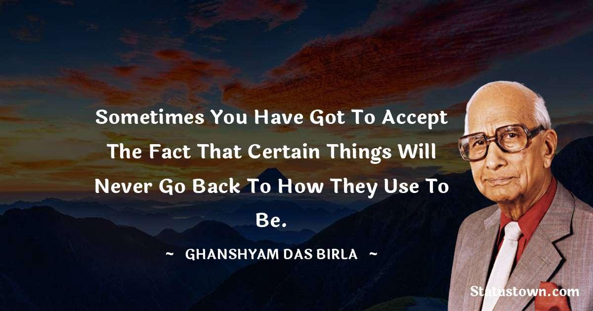 Ghanshyam Das Birla positive quotes