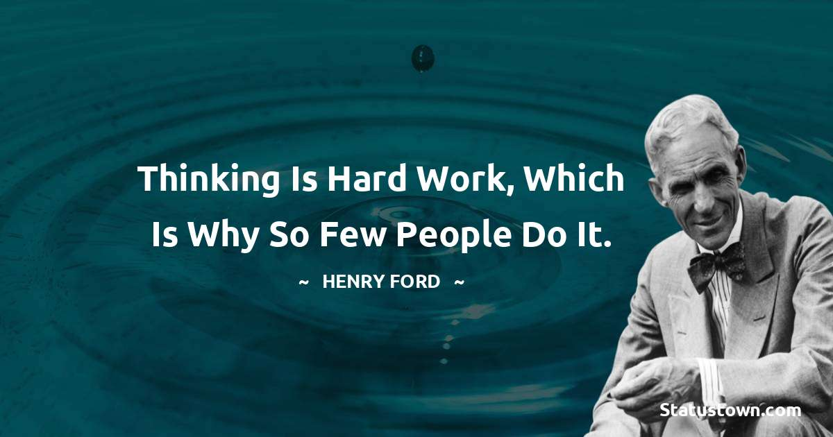 Henry Ford  Unique Quotes
