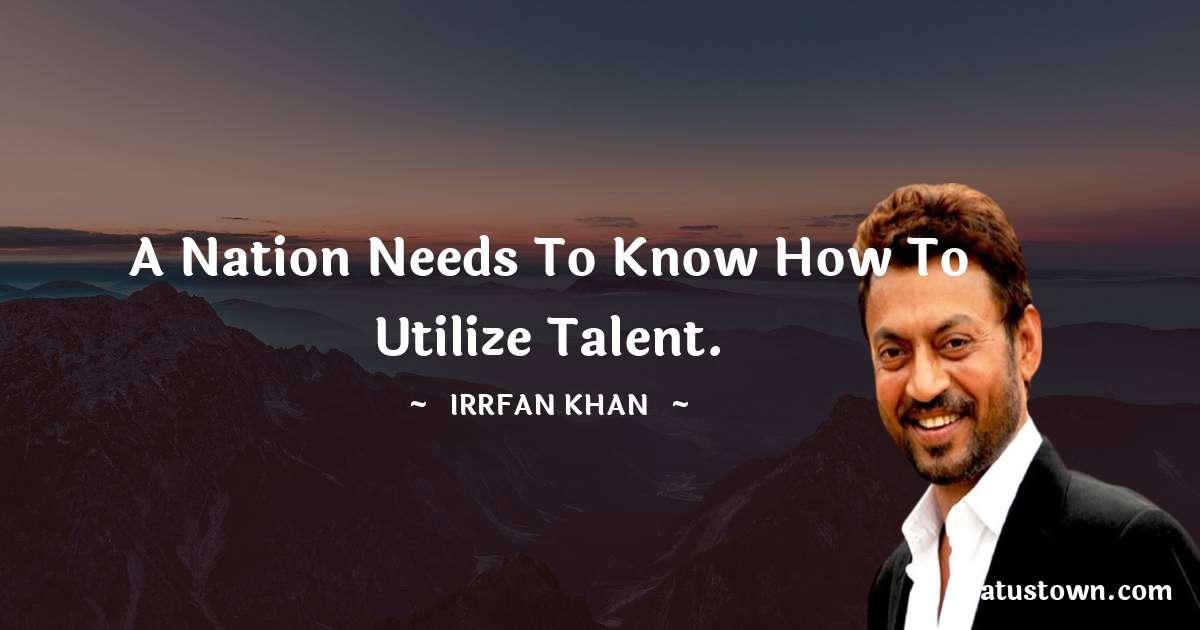 Irrfan Khan Unique Quotes
