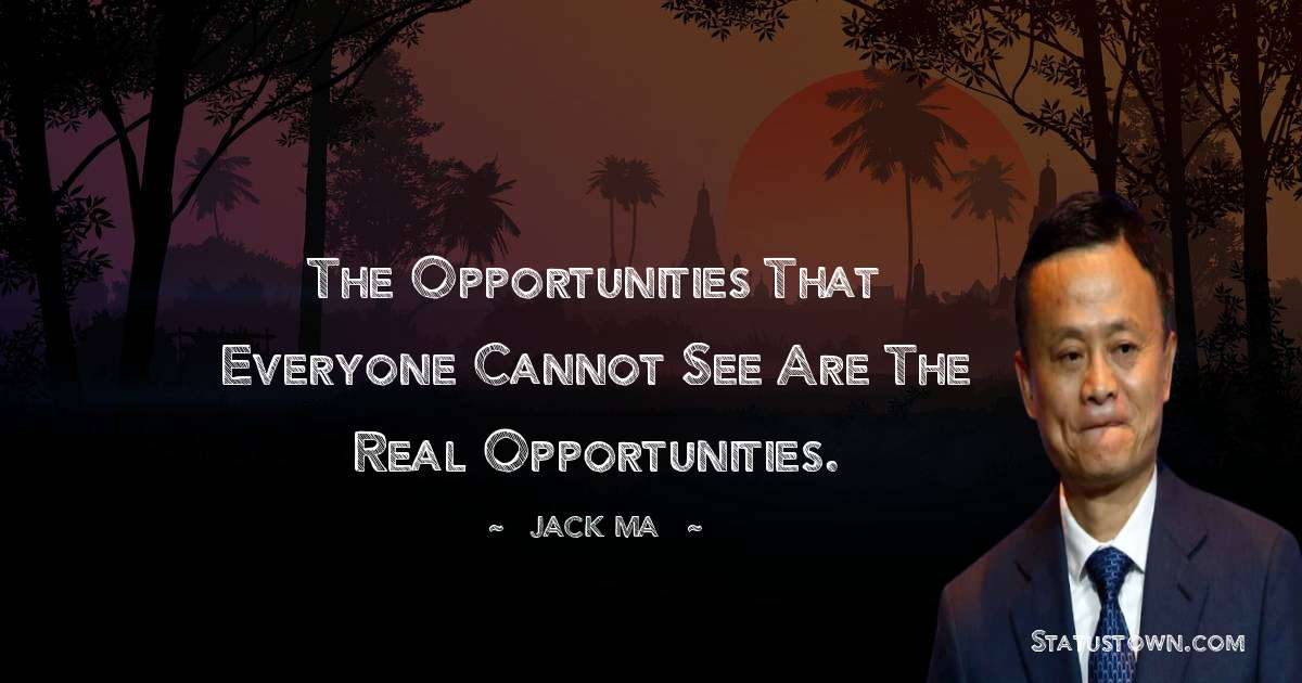 Jack Ma Short Quotes
