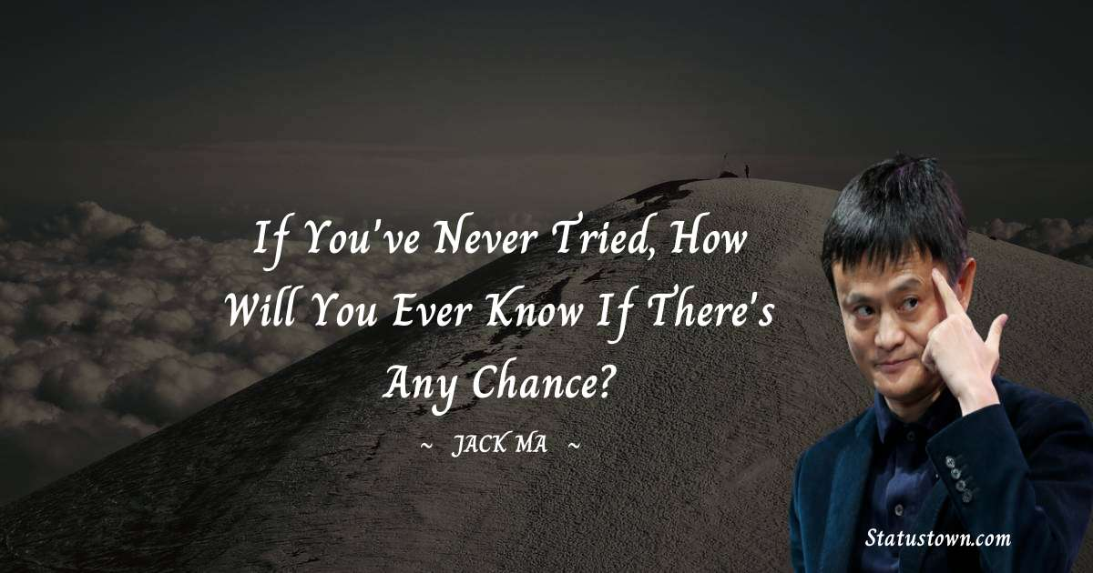 Jack Ma Positive Quotes