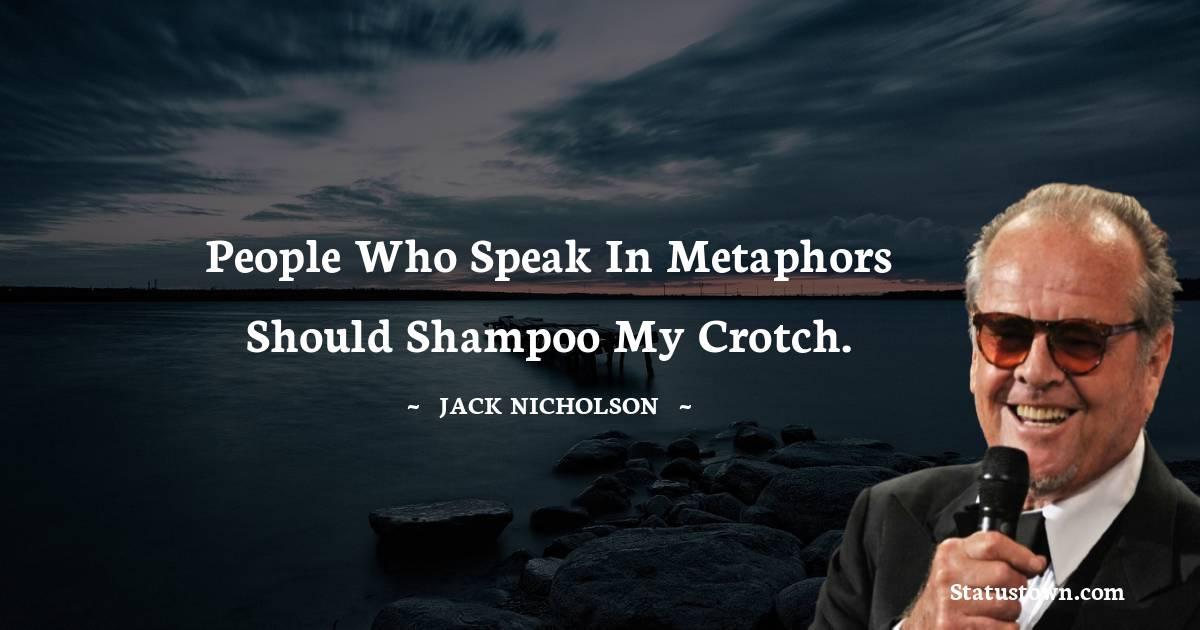 Jack Nicholson Unique Quotes