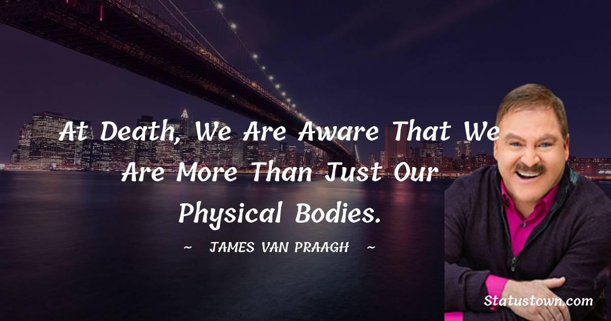 James Van Praagh Quotes images