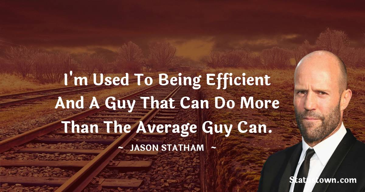 Jason Statham Positive Thoughts
