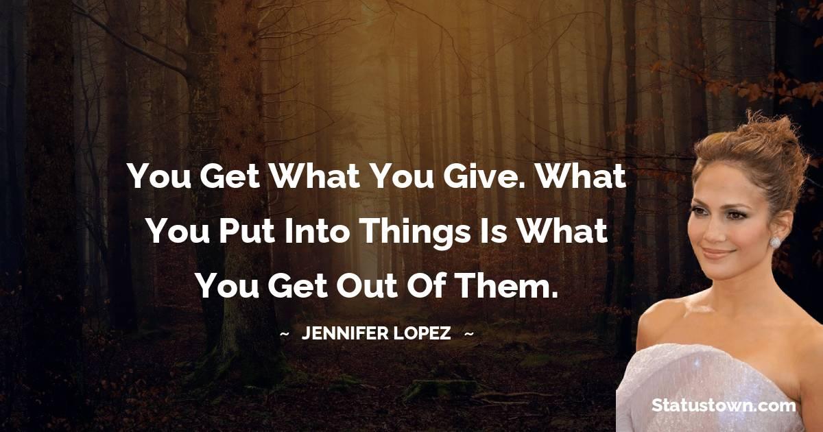 Jennifer Lopez Short Quotes