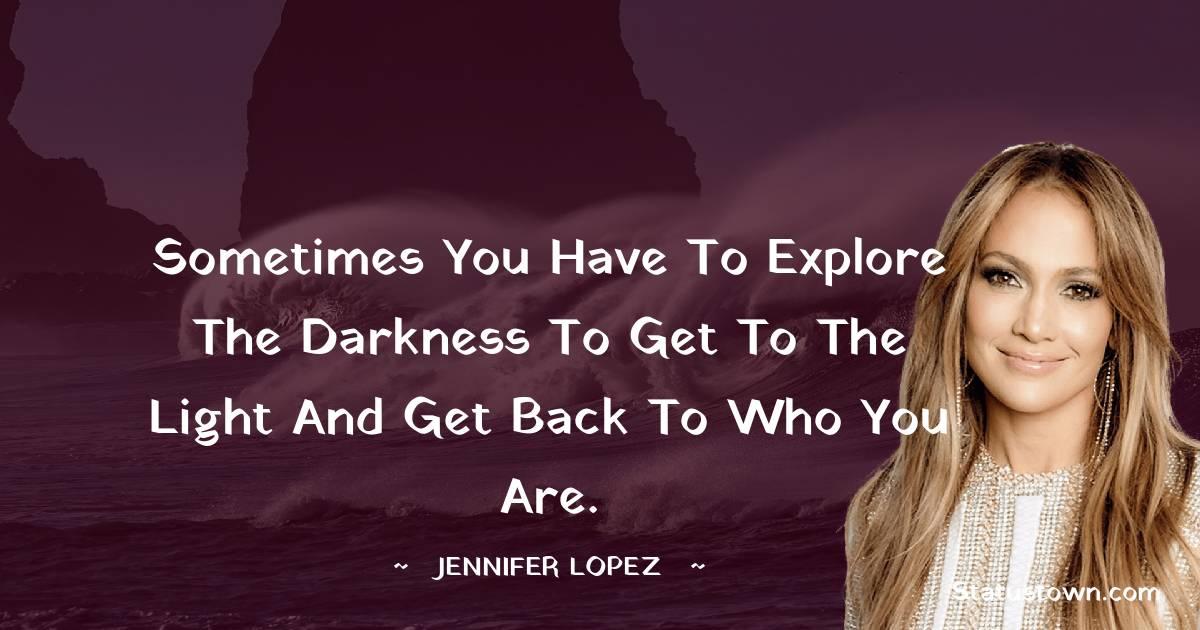 Jennifer Lopez Unique Quotes