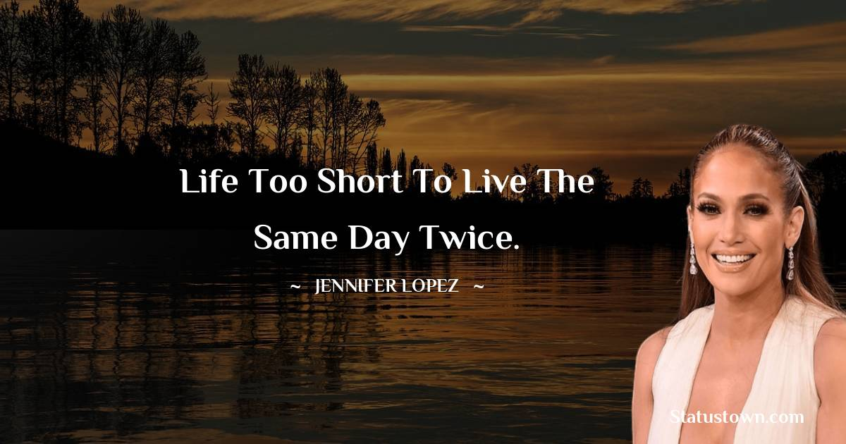 Jennifer Lopez Quotes