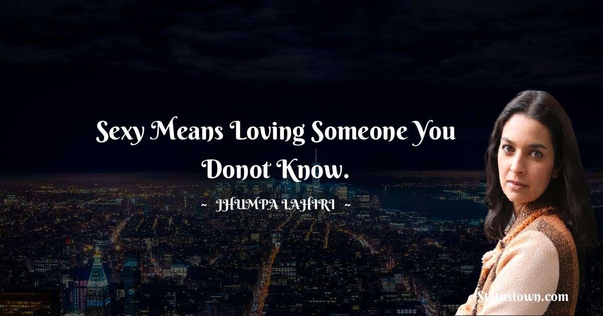 Jhumpa Lahiri Motivational Quotes