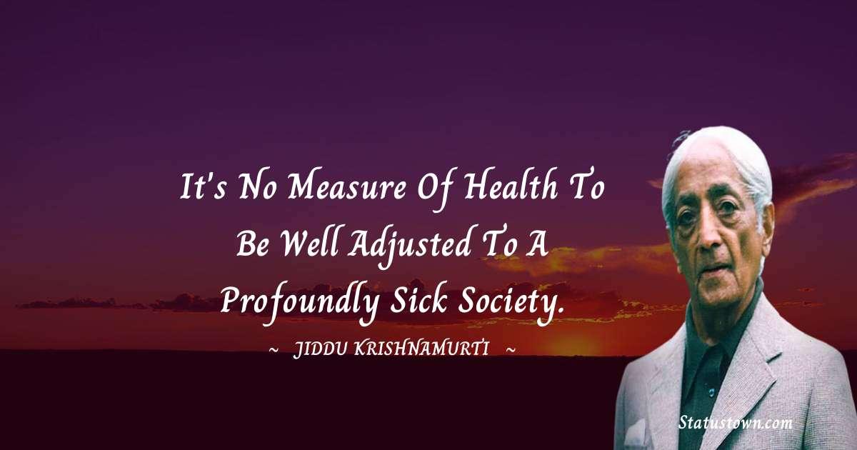 Jiddu Krishnamurti inspirational quotes