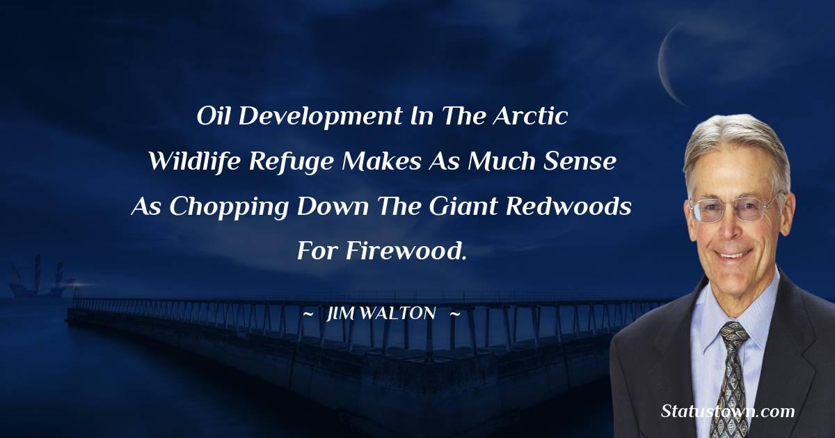 Jim Walton Short Quotes