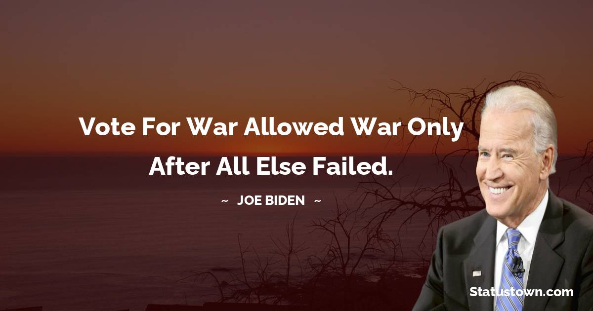 Joe Biden Short Quotes