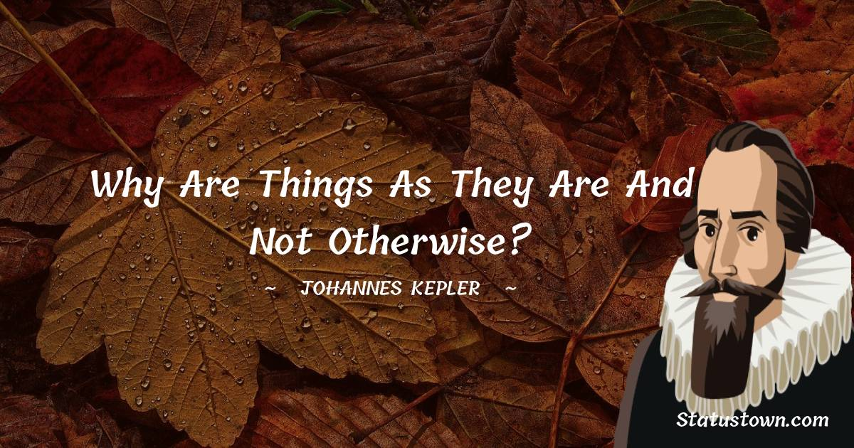 Johannes Kepler Inspirational Quotes