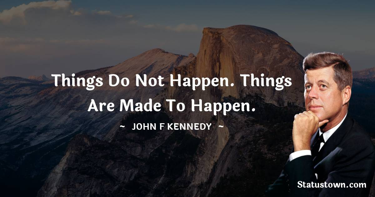 John F. Kennedy Positive Quotes
