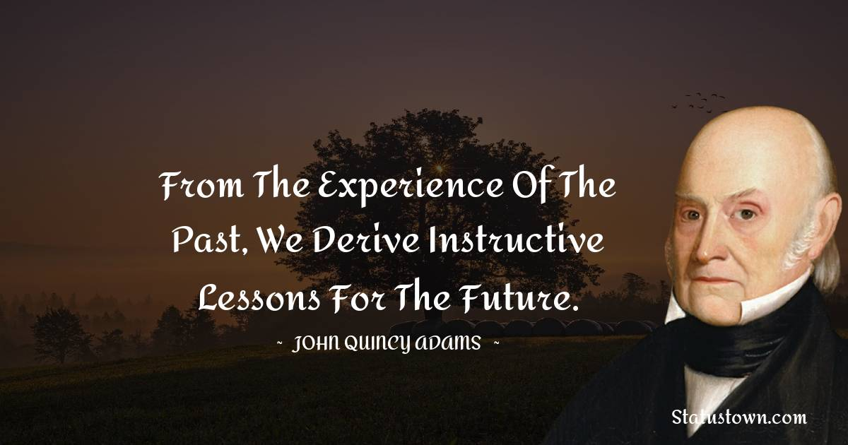 John Quincy Adams Positive Quotes