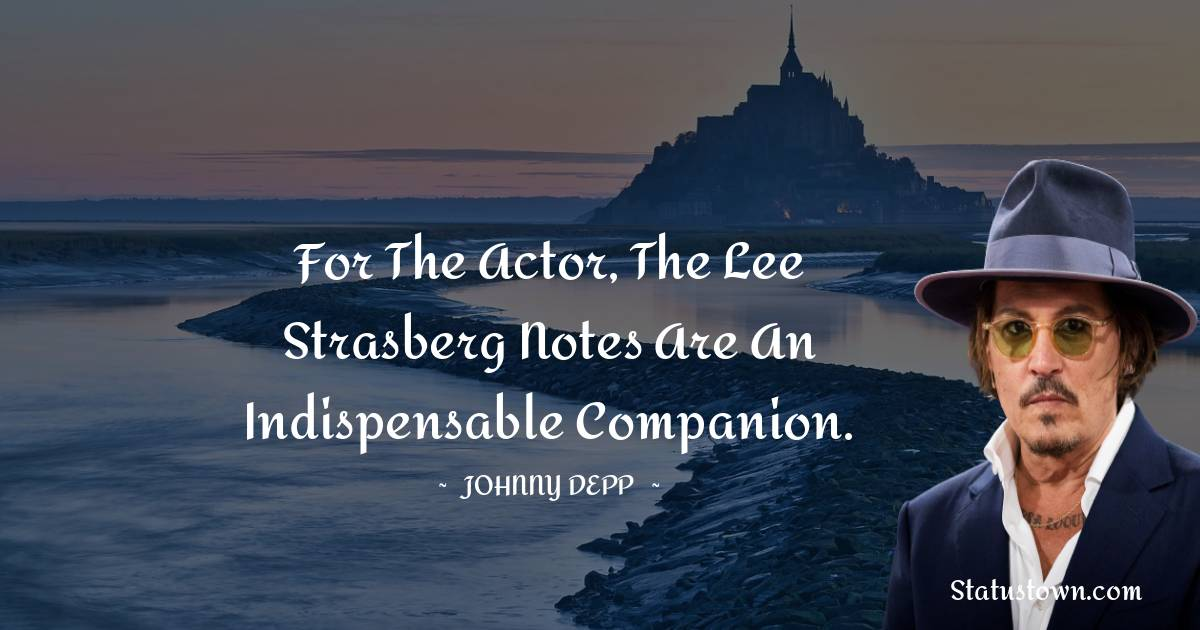 For the actor, The Lee Strasberg Notes are an indispensable companion.