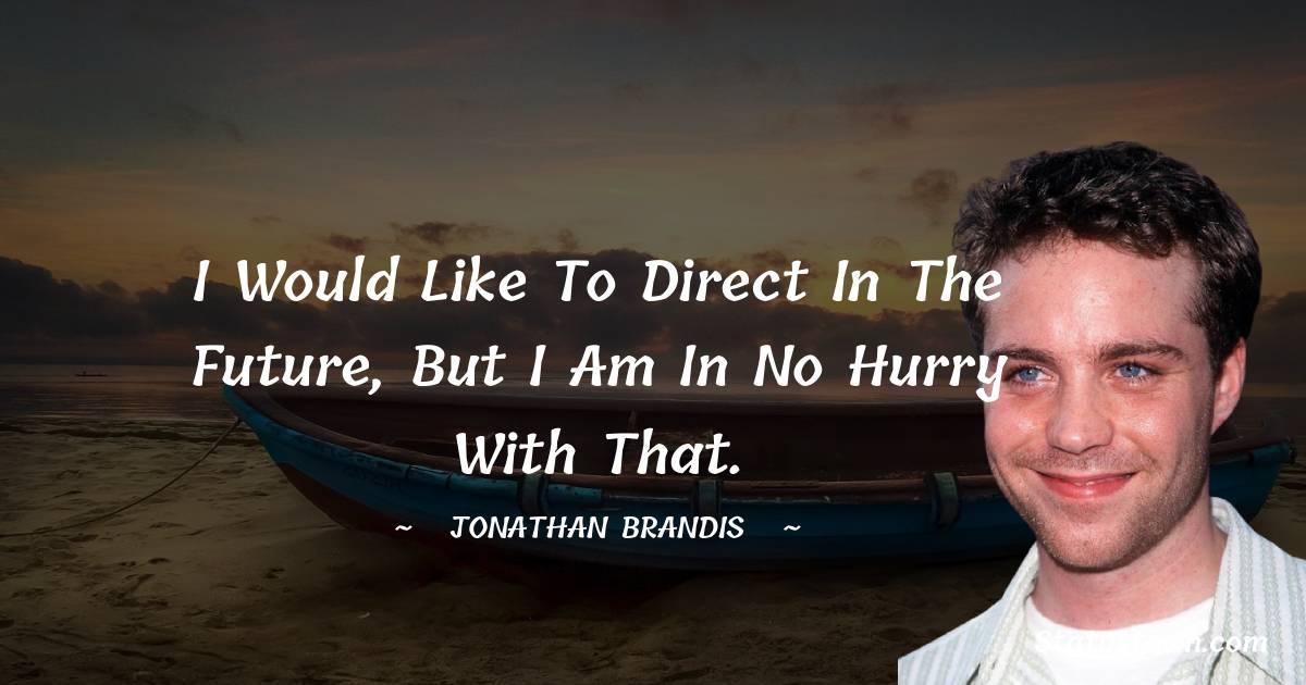 Jonathan Brandis Motivational Quotes