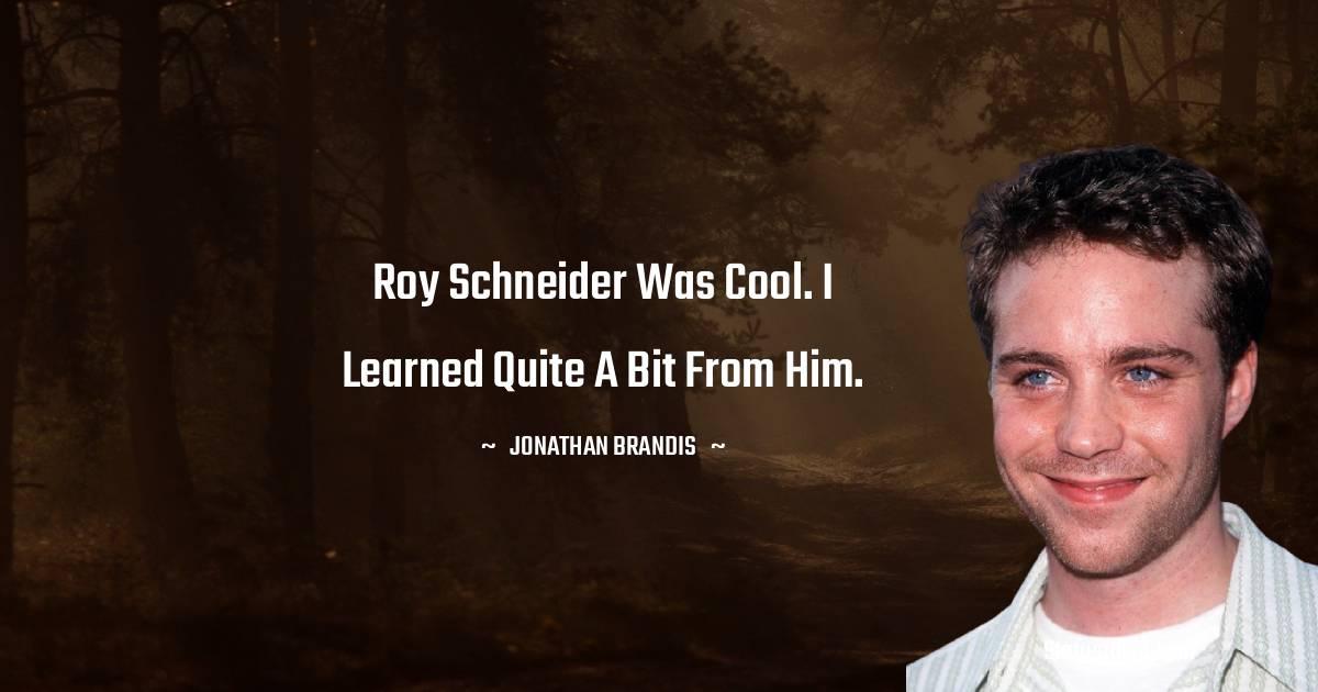 Jonathan Brandis Inspirational Quotes