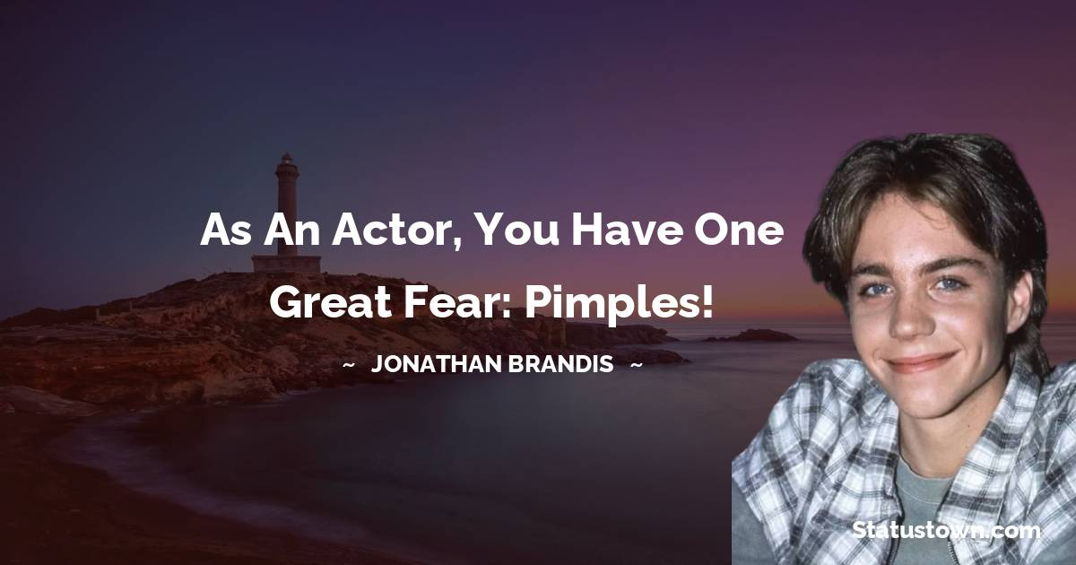 Jonathan Brandis Positive Quotes
