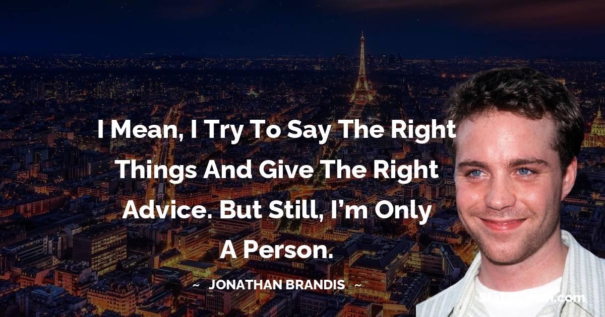 Jonathan Brandis Unique Quotes
