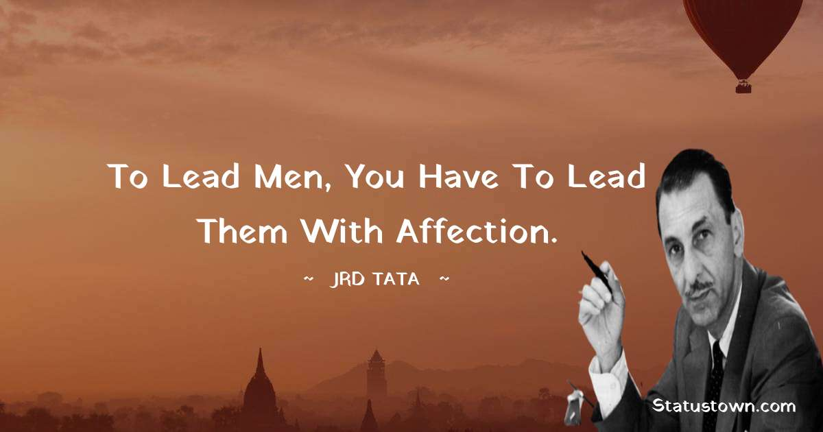 JRD Tata Unique Quotes