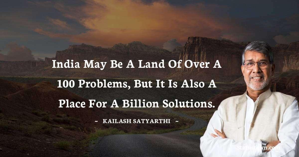 Kailash Satyarthi Positive Thoughts